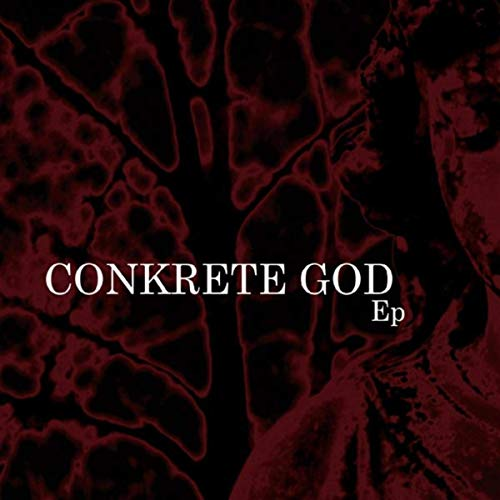 Conkrete God EP cover